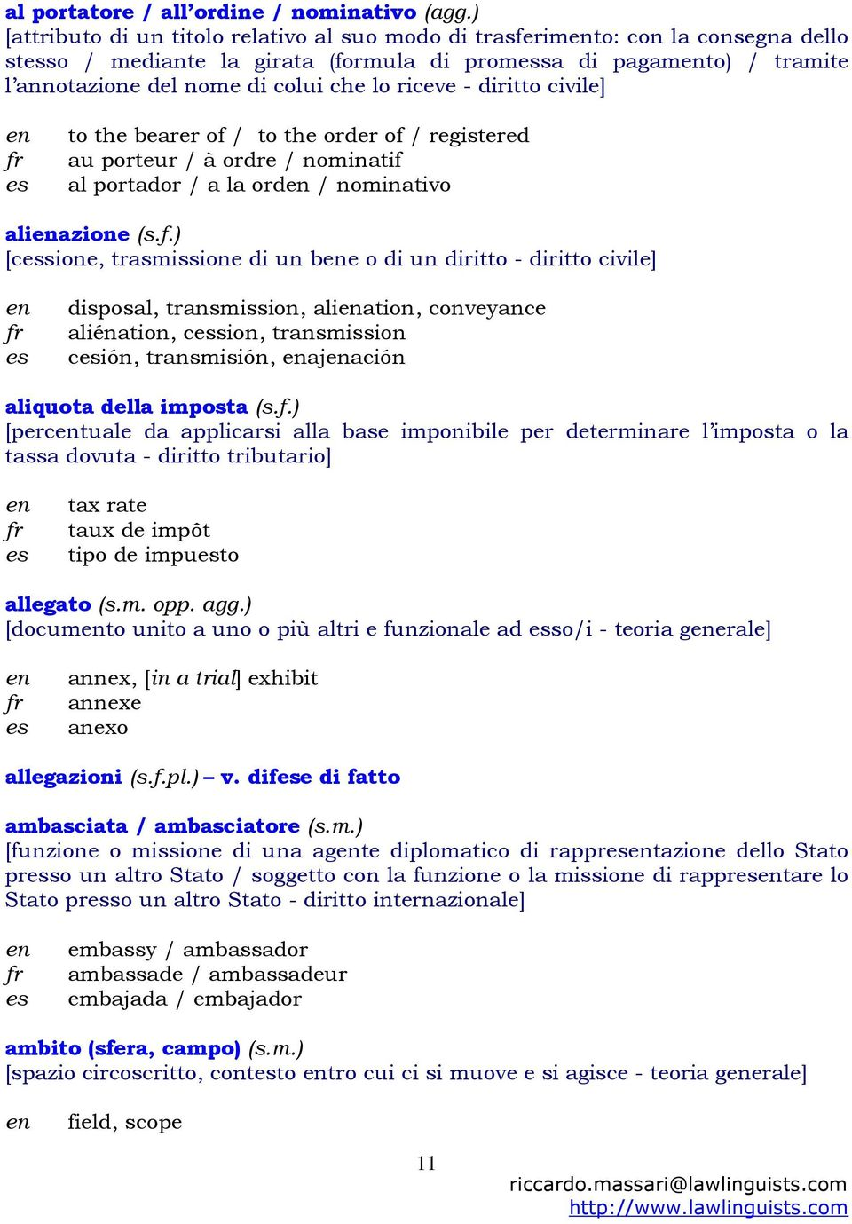 diritto civile] to the bearer of