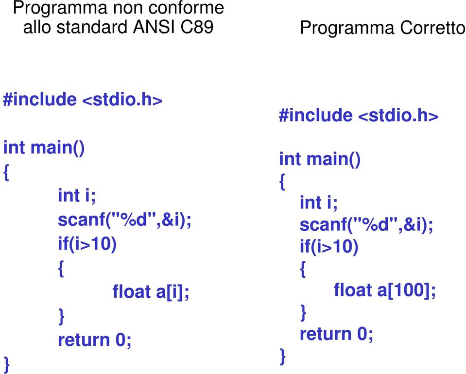 "h> int main() { int i; scanf(""%d"",&i); if(i>10) { float a[i];"