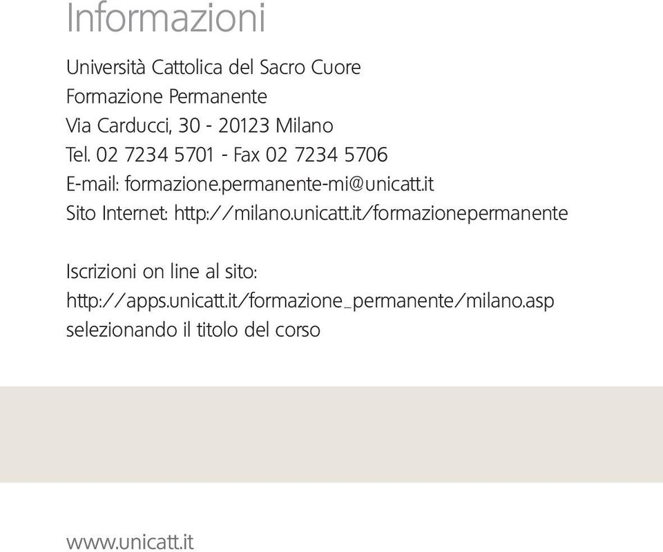it Sito Internet: http://milano.unicatt.