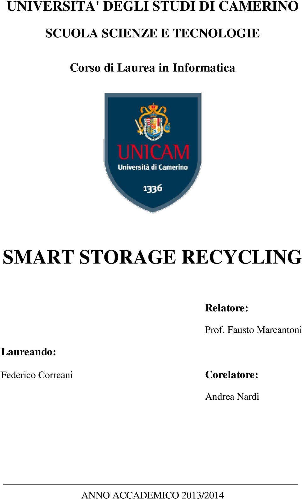 RECYCLING Laureando: Relatore: Prof.