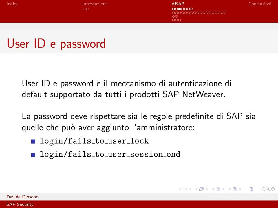 La password deve rispettare sia le regole predefinite di SAP sia quelle