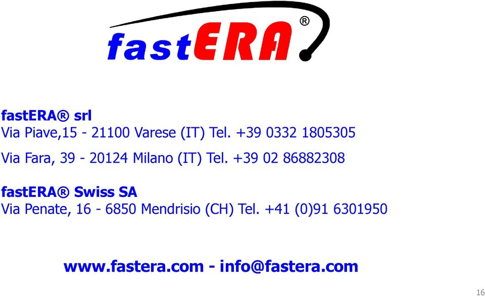 +39 02 86882308 fastera Swiss SA Via Penate, 16-6850