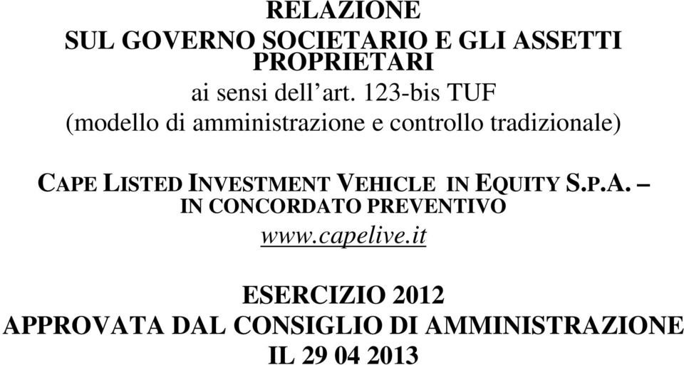 LISTED INVESTMENT VEHICLE IN EQUITY S.P.A. IN CONCORDATO PREVENTIVO www.