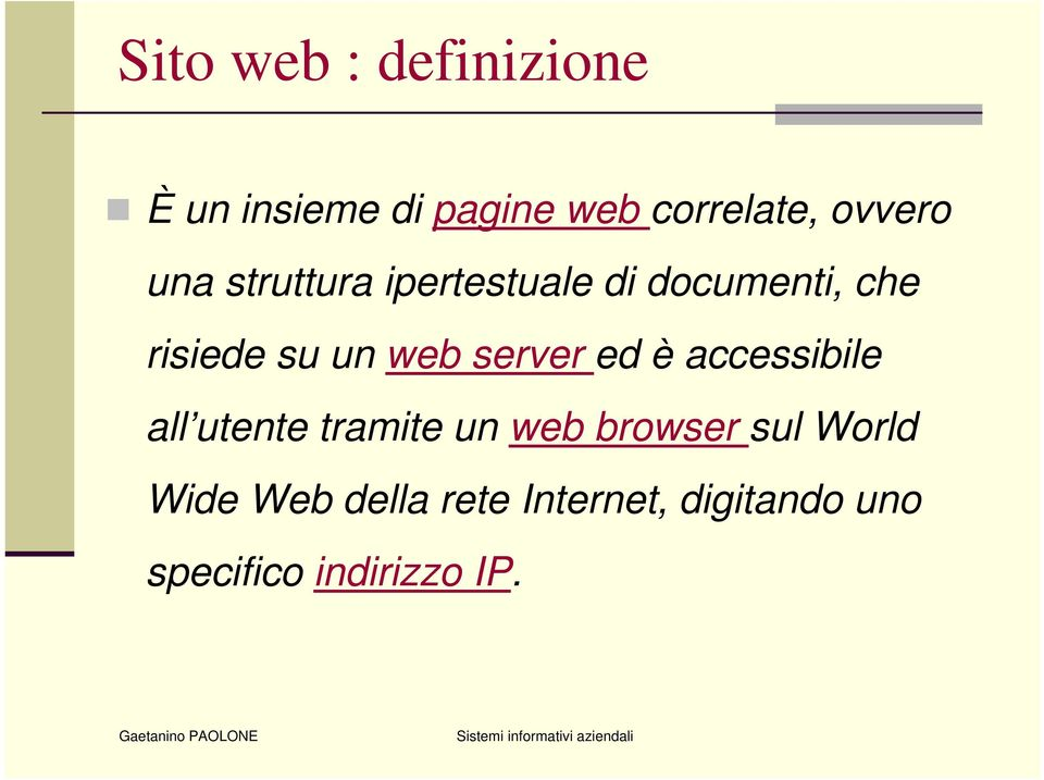 web server ed è accessibile all utente tramite un web browser sul