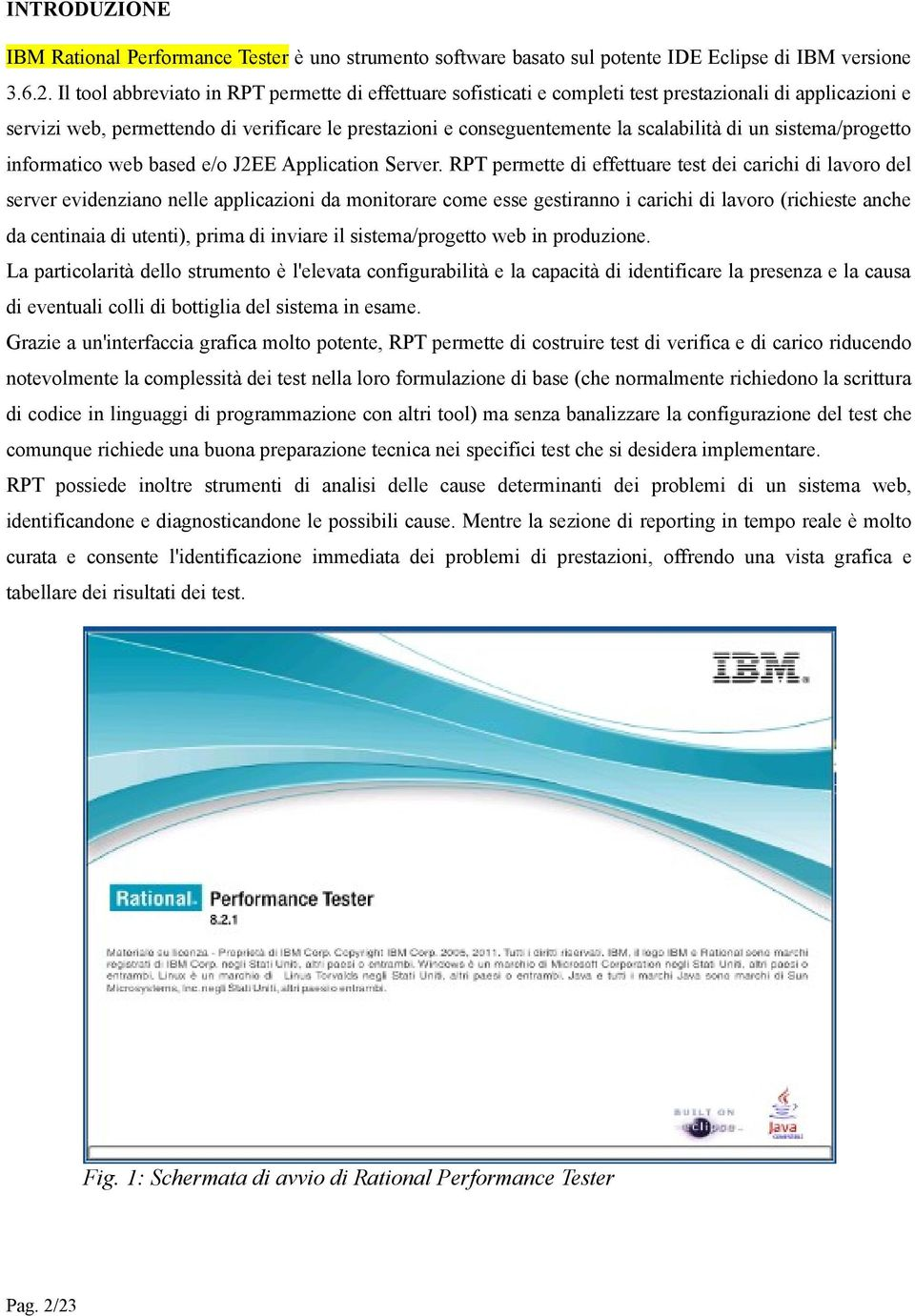 un sistema/progetto informatico web based e/o J2EE Application Server.