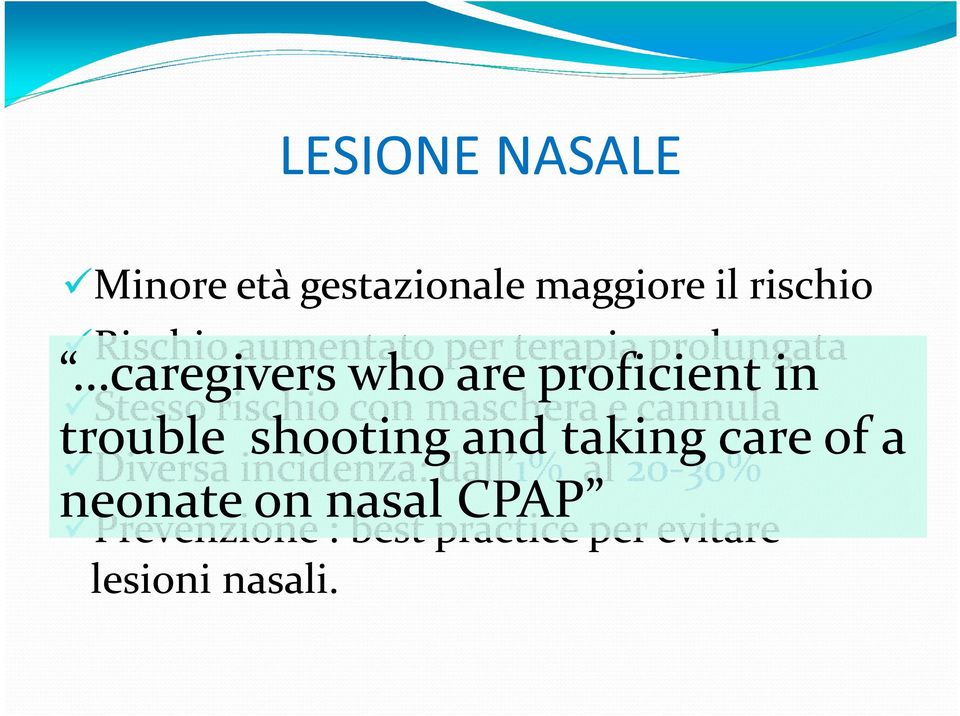 e cannula trouble shooting and taking care of a Diversa incidenza: dall 1% al
