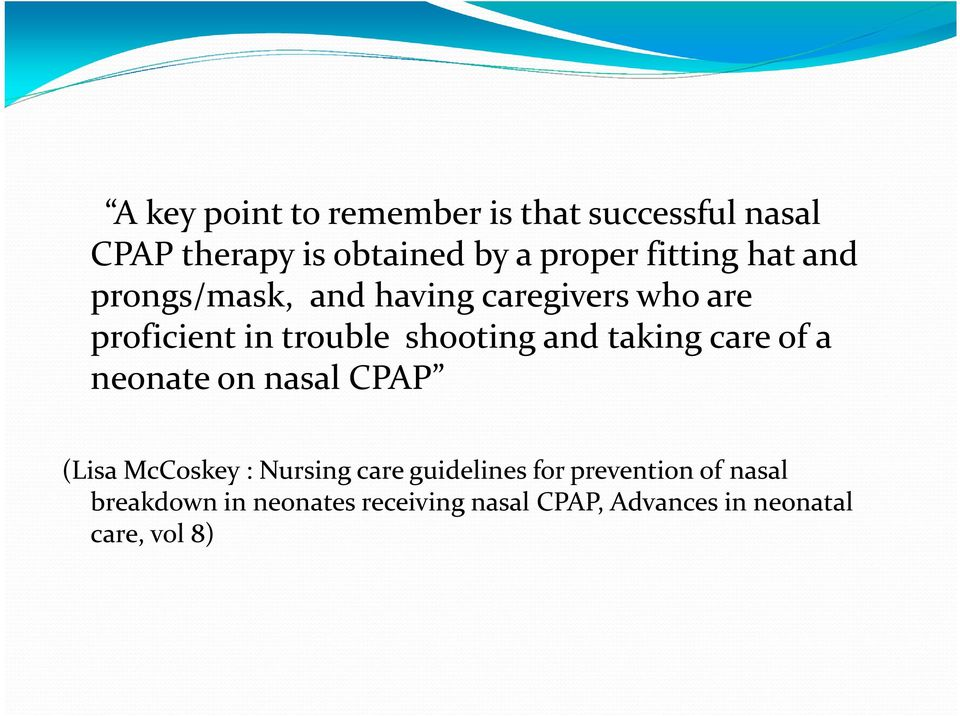 and taking care of a neonate on nasal CPAP (Lisa McCoskey : Nursing care guidelines for