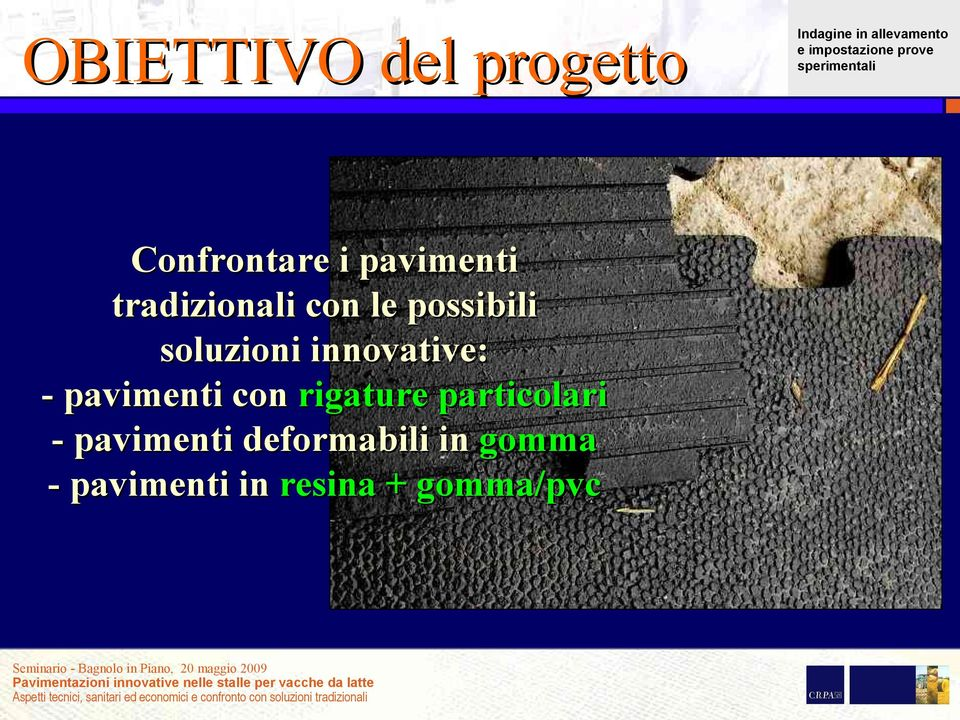 innovative: - pavimenti con rigature particolari -