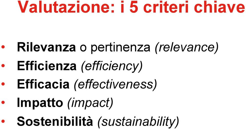 Efficienza (efficiency) Efficacia