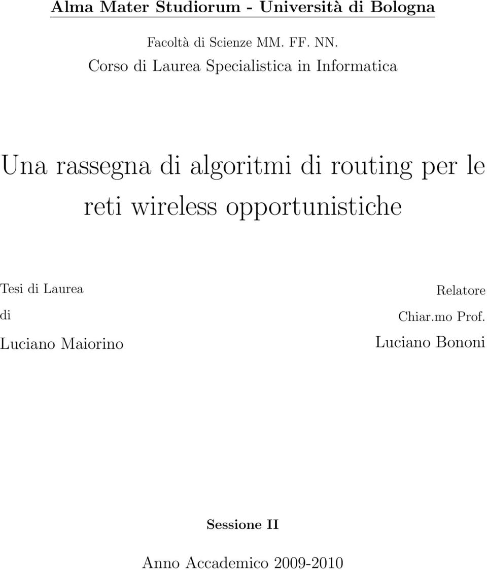 routing per le reti wireless opportunistiche Tesi di Laurea di Luciano