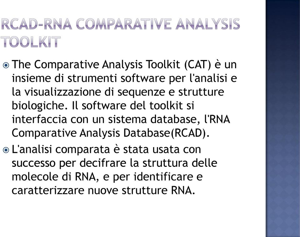 Il software del toolkit si interfaccia con un sistema database, l'rna Comparative Analysis