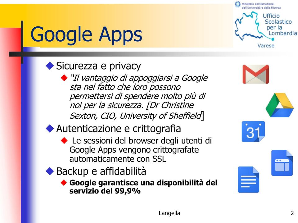 [Dr Christine Sexton, CIO, University of Sheffield] Autenticazione e crittografia Le sessioni del browser
