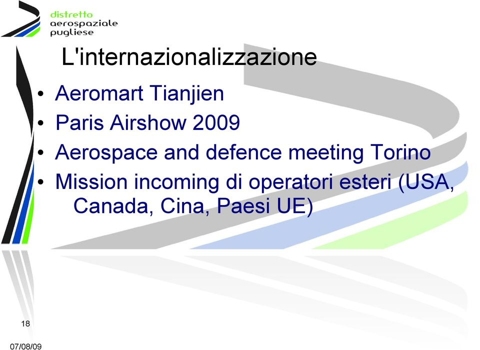 defence meeting Torino Mission incoming