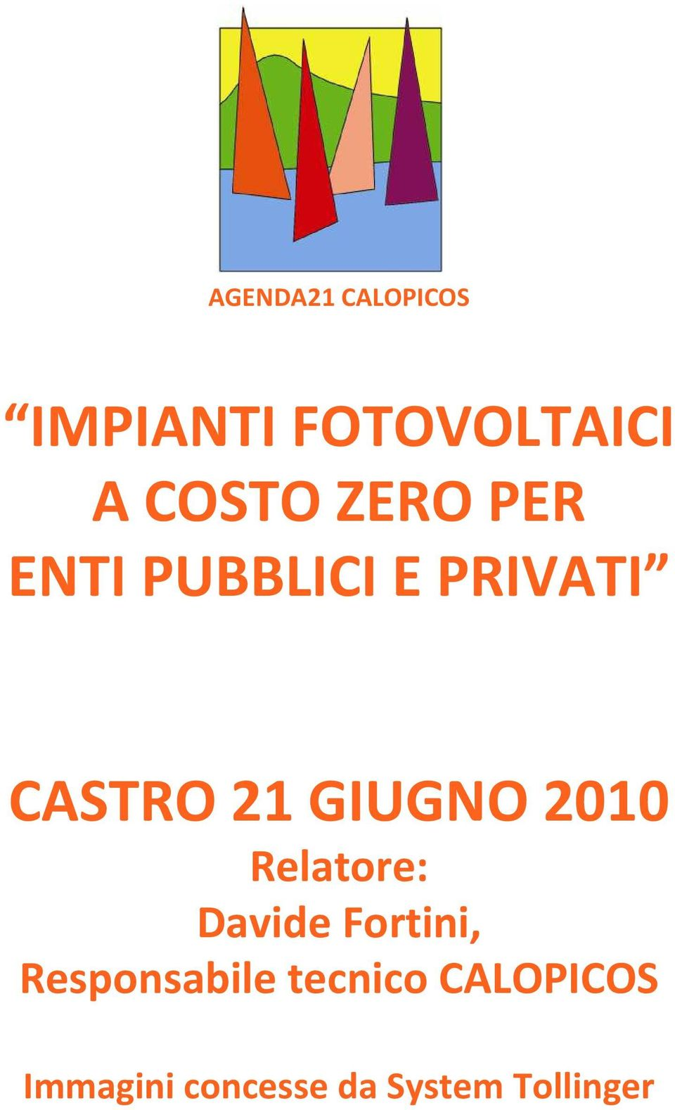 2010 Relatore: Davide Fortini, Responsabile