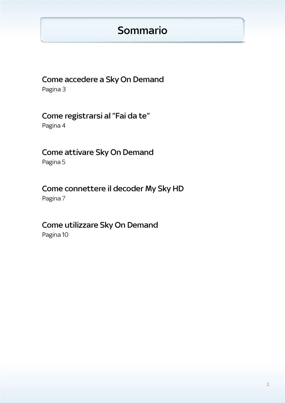 On Demand Pagina 5 Come connettere il decoder My Sky