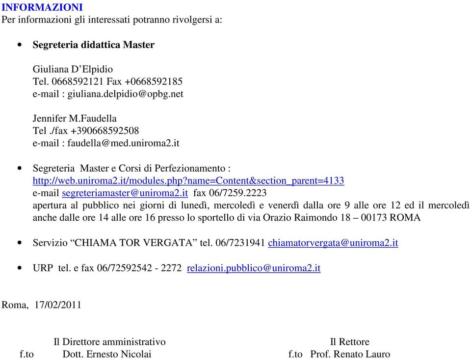 name=content&section_parent=4133 e-mail segreteriamaster@uniroma2.it fax 06/7259.