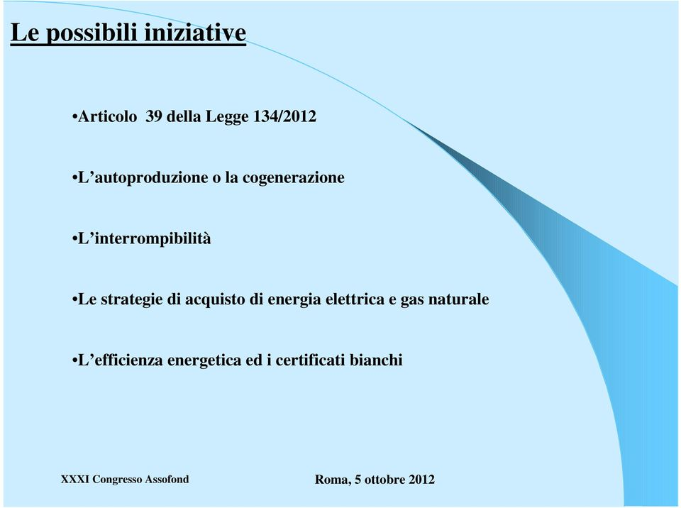 interrompibilità Le strategie di acquisto di energia