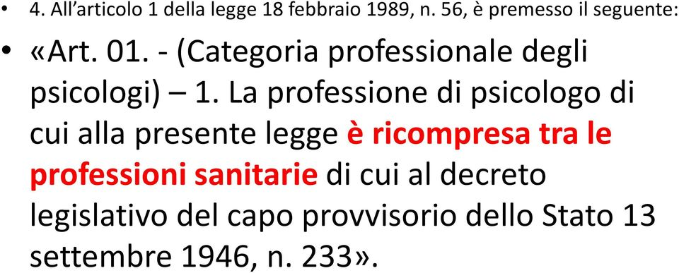 - (Categoria professionale degli psicologi) 1.