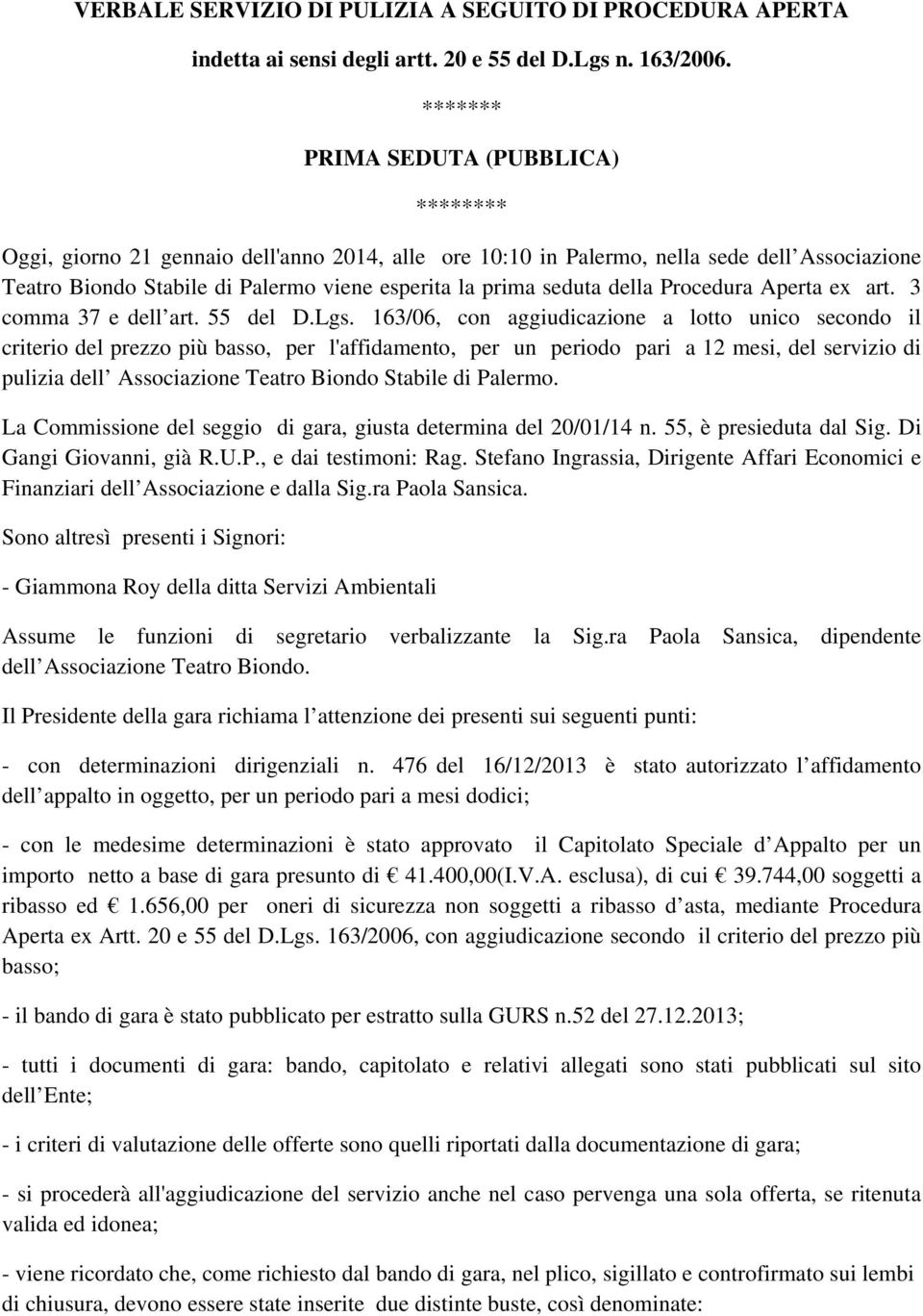 seduta della Procedura Aperta ex art. 3 comma 37 e dell art. 55 del D.Lgs.
