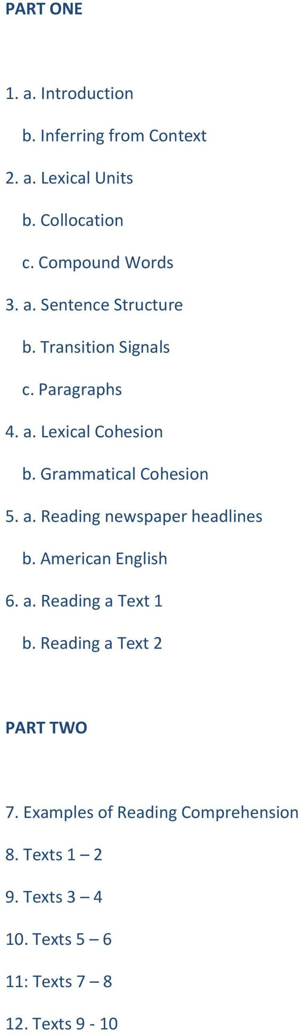 Grammatical Cohesion 5. a. Reading newspaper headlines b. American English 6. a. Reading a Text 1 b.