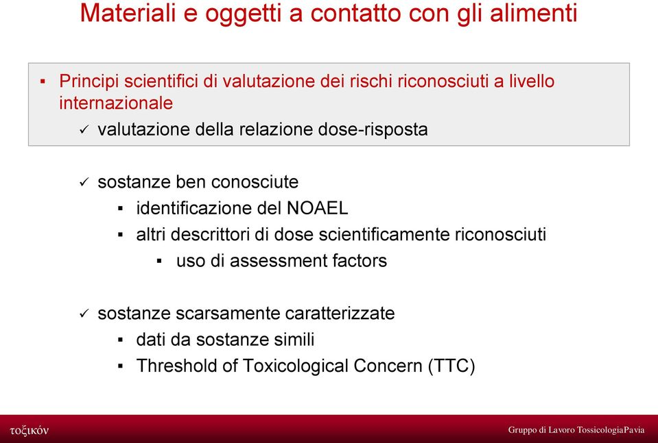 NOAEL altri descrittori di dose scientificamente riconosciuti uso di assessment factors