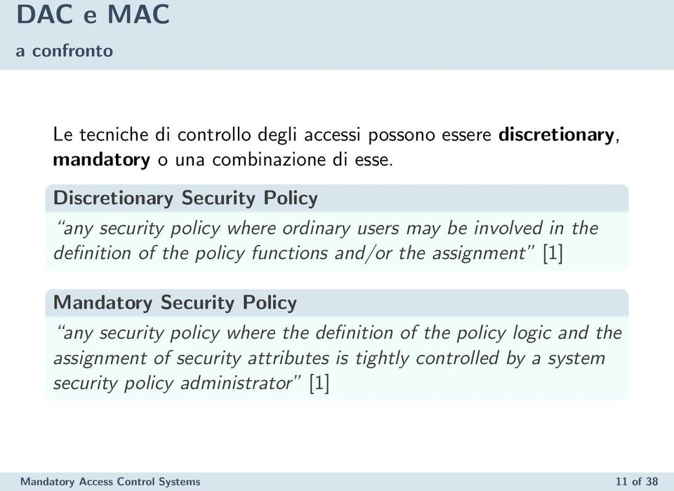 and/or the assignment [1] Mandatory Security Policy any security policy where the definition of the policy logic and the