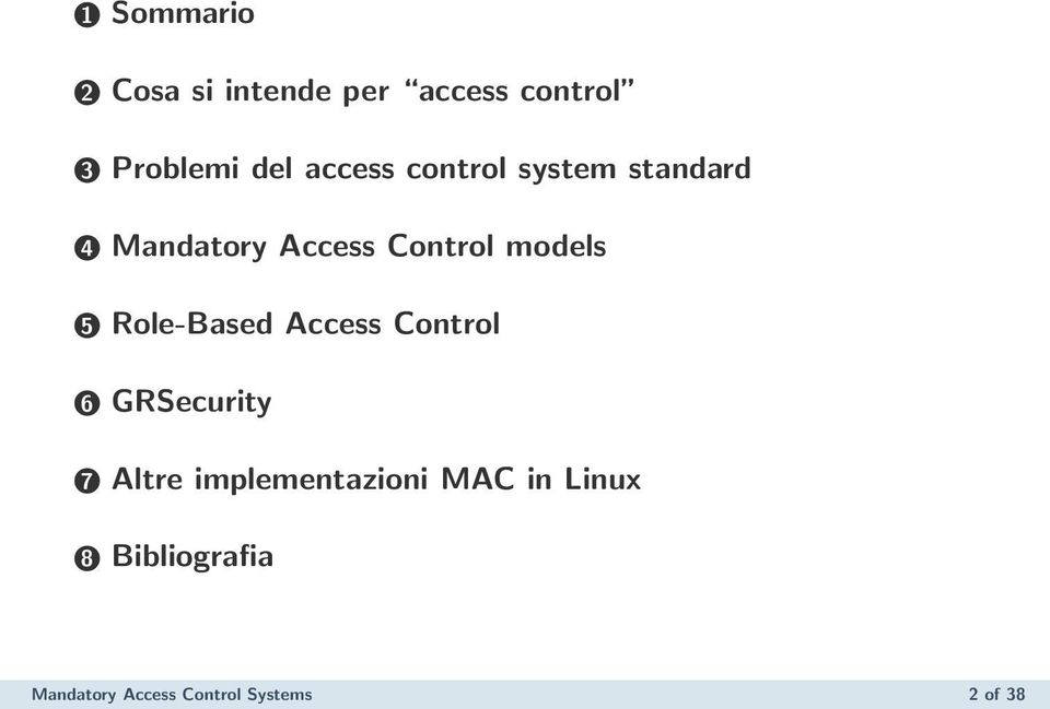 5 Role-Based Access Control 6 GRSecurity 7 Altre implementazioni