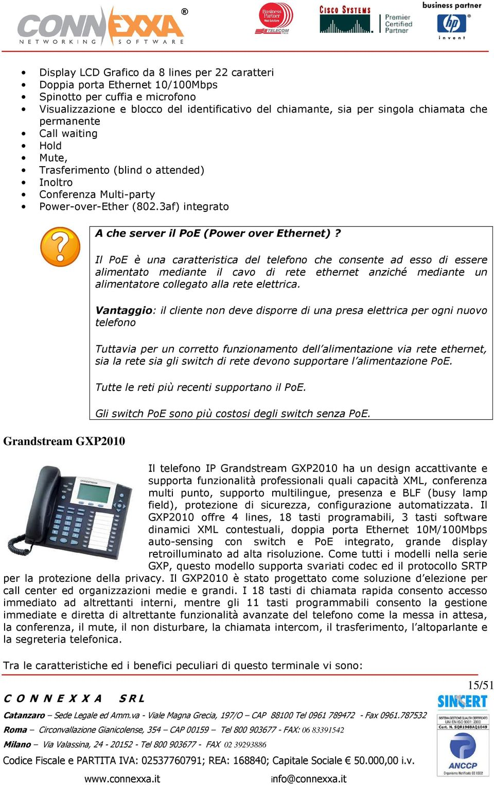 3af) integrato Grandstream GXP2010 A che server il PoE (Power over Ethernet)?