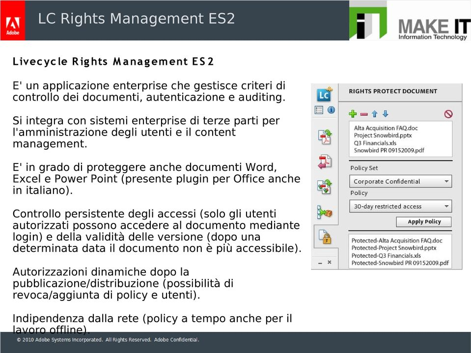 E' in grado di proteggere anche documenti Word, Excel e Power Point (presente plugin per Office anche in italiano).