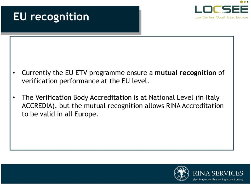The Verification Body Accreditation is at National Level (in Italy