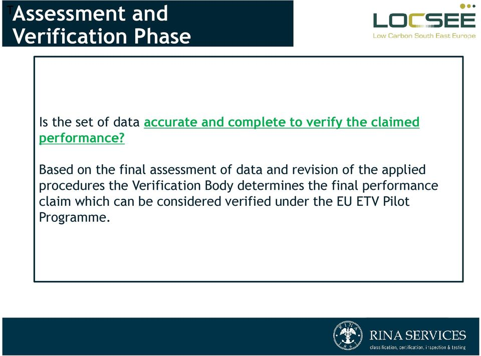 Based on the final assessment of data and revision of the applied procedures