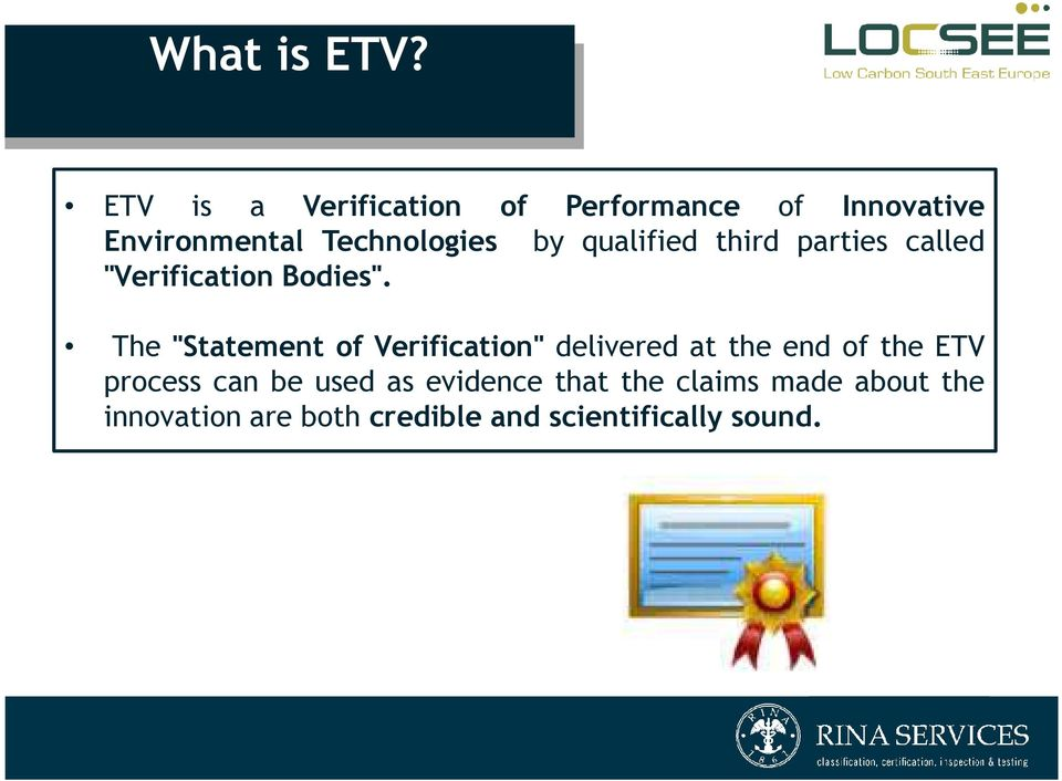 "qualified third parties called ""Verification Bodies""."