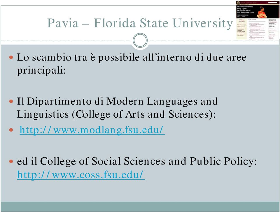 Linguistics (College of Arts and Sciences): http://www.modlang.fsu.