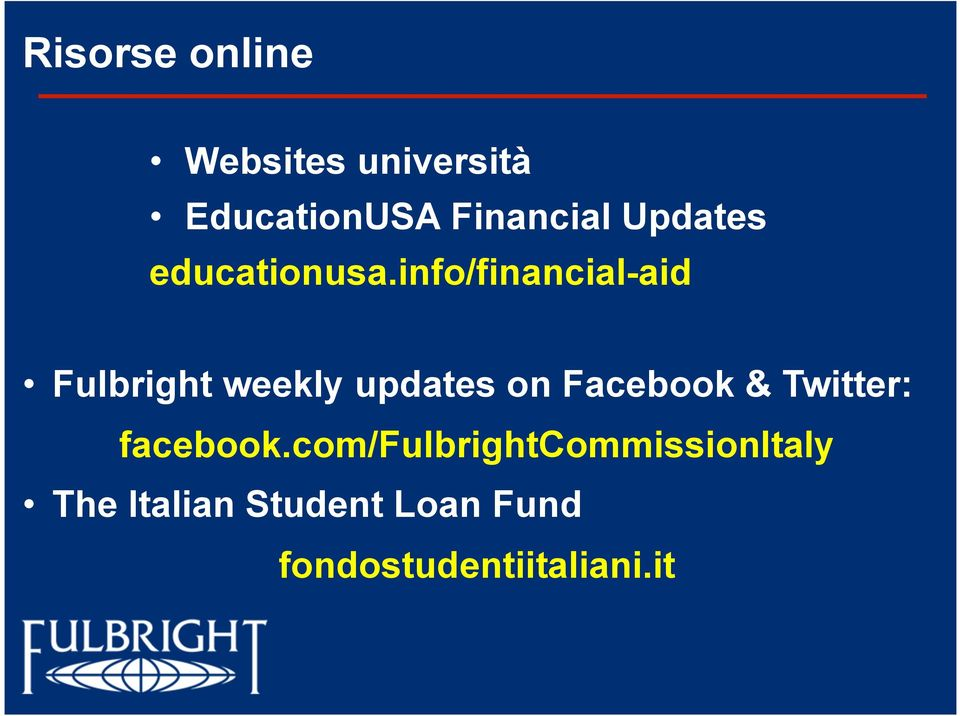info/financial-aid Fulbright weekly updates on Facebook &