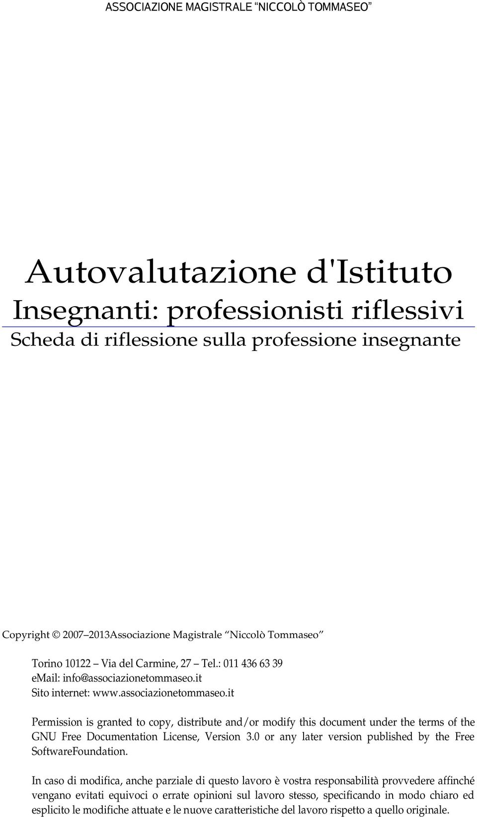 it Sito internet: www.associazionetommaseo.it Permission is granted to copy, distribute and/or modify this document under the terms of the GNU Free Documentation License, Version 3.