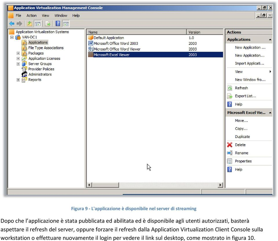 del server, oppure forzare il refresh dalla Application Virtualization Client Console sulla