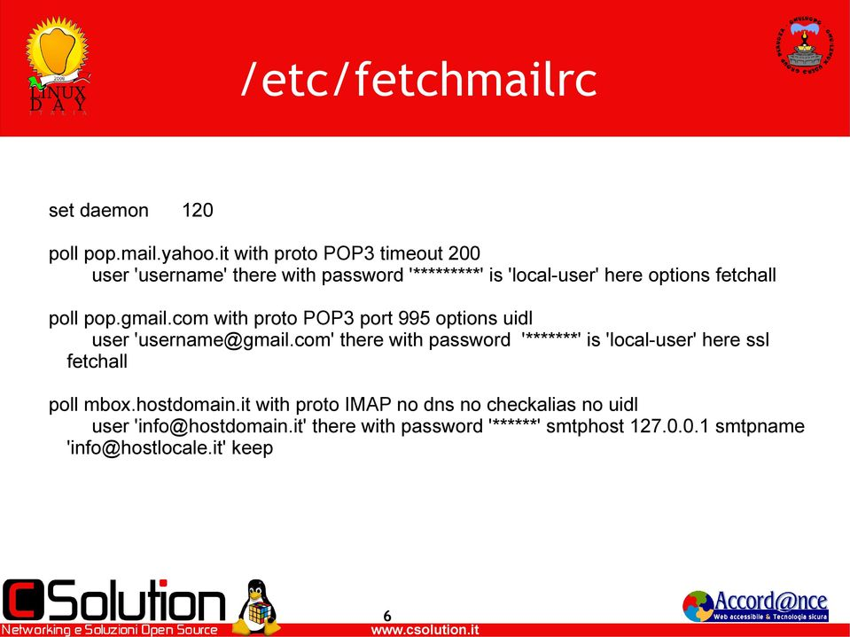 pop.gmail.com with proto POP3 port 995 options uidl user 'username@gmail.