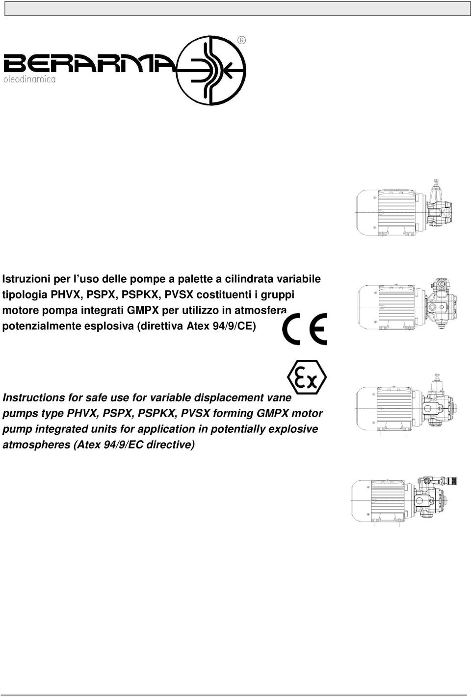 (direttiva Atex 94/9/CE) Instructions for safe use for variable displacement vane pumps type PHVX, PSPX,
