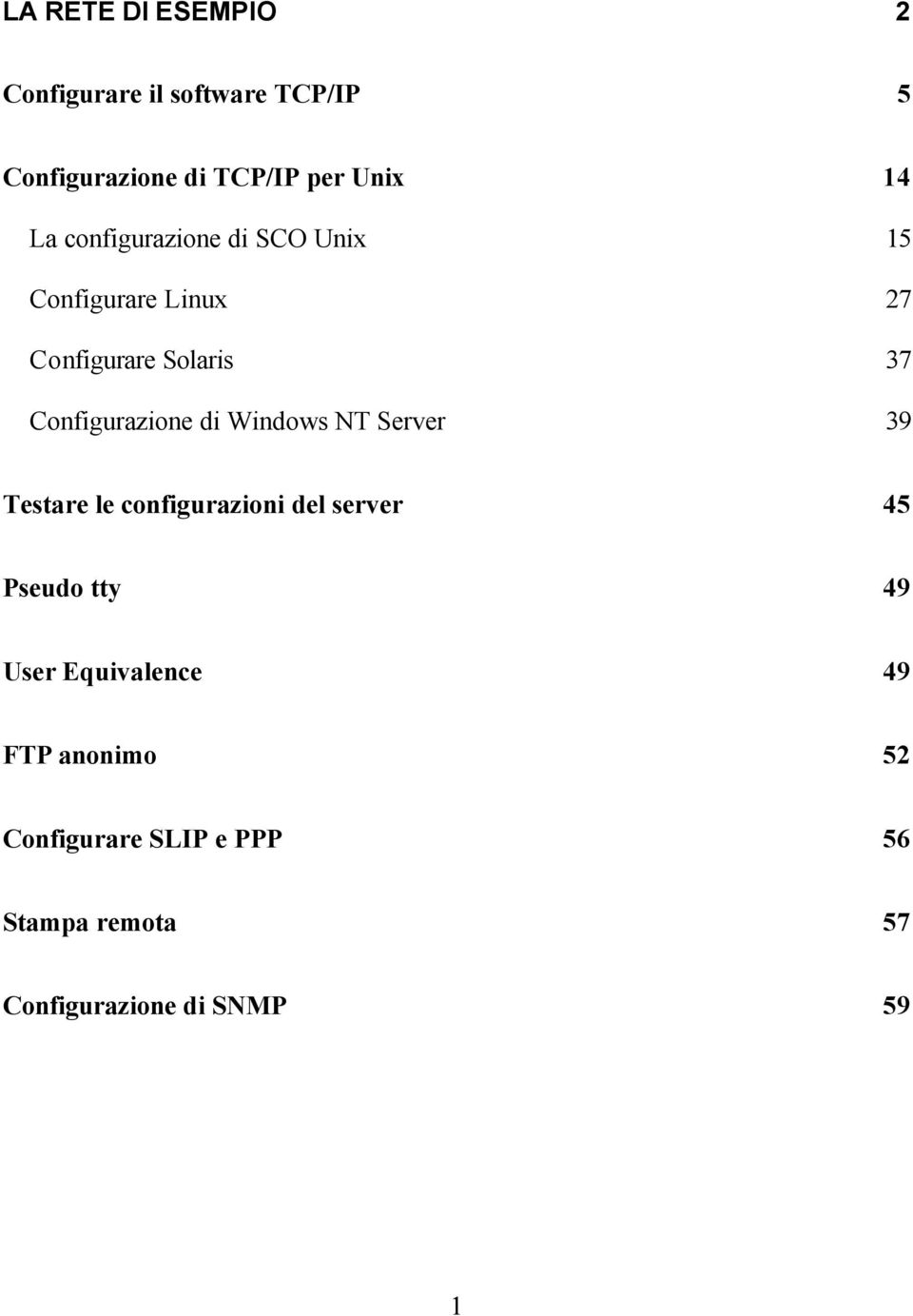 di Windows NT Server 39 Testare le configurazioni del server 45 Pseudo tty 49 User