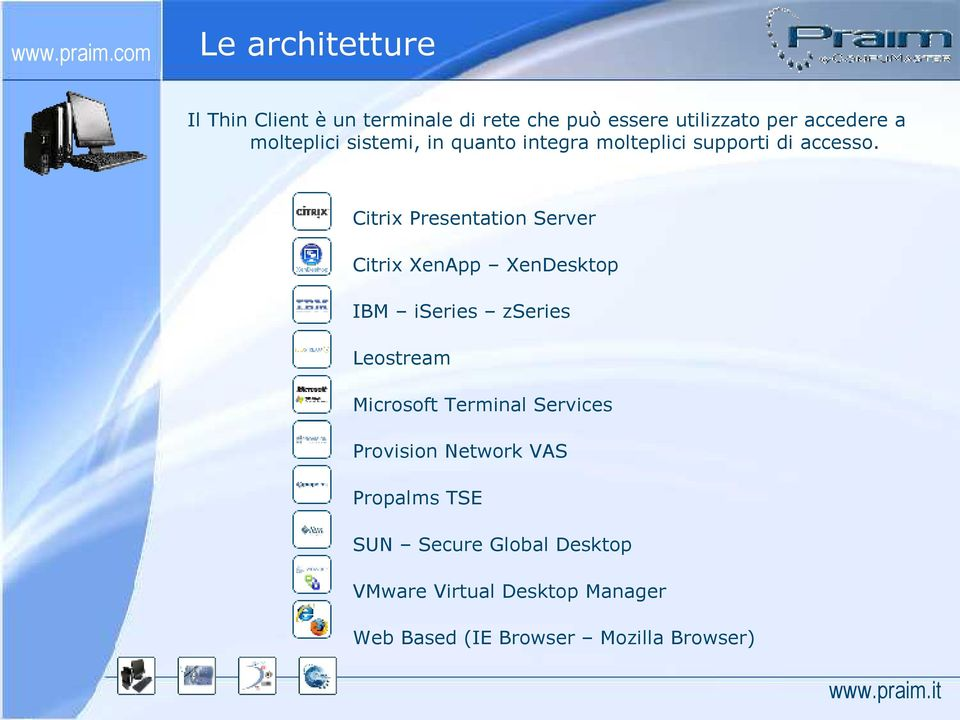 Citrix Presentation Server Citrix XenApp XenDesktop IBM iseries zseries Leostream Microsoft Terminal