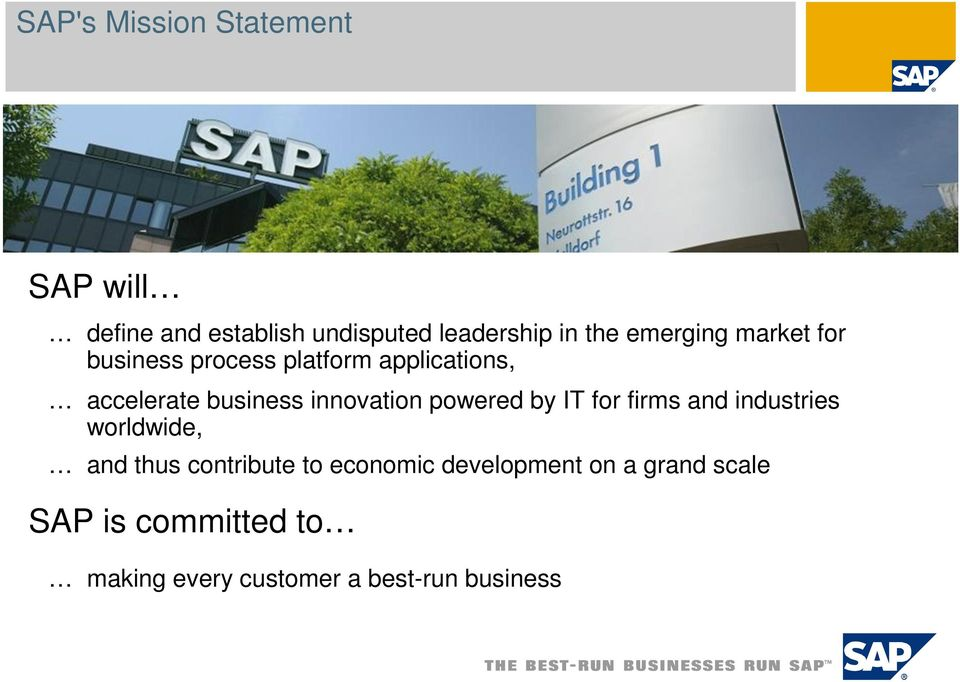 and industries worldwide, and thus contribute to economic development on a grand scale SAP is