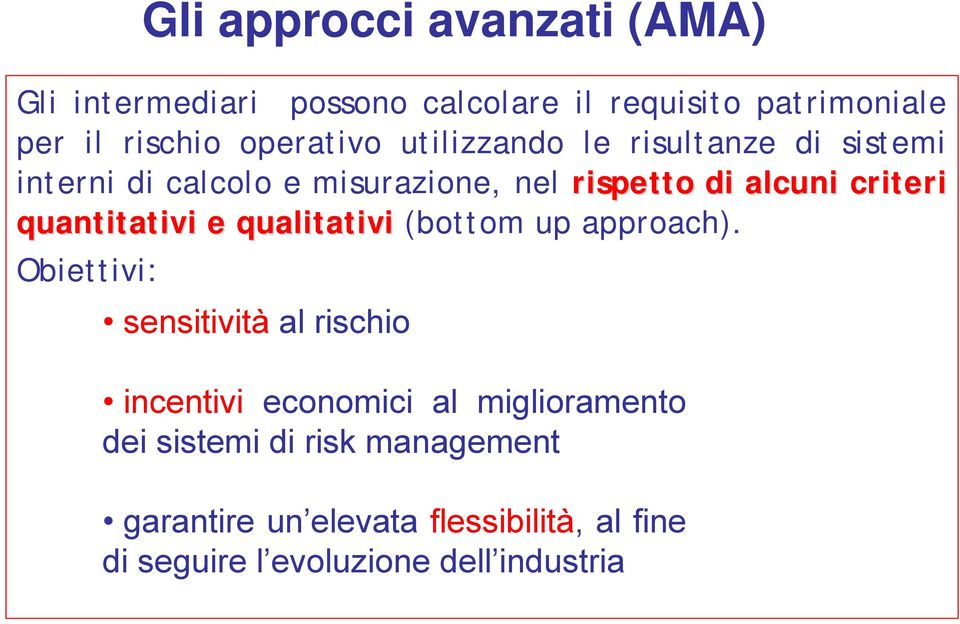 quantitativi e qualitativi (bottom up approach).