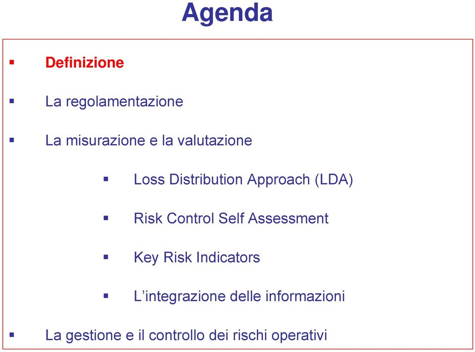 Self Assessment Key Risk Indicators L integrazione delle