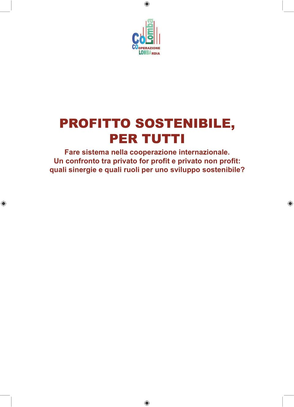 Un confronto tra privato for profit e privato