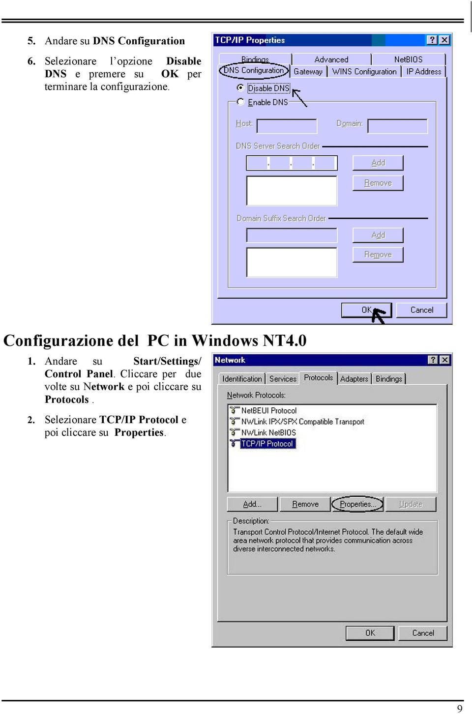Configurazione del PC in Windows NT4.0 1. Andare su Start/Settings/ Control Panel.