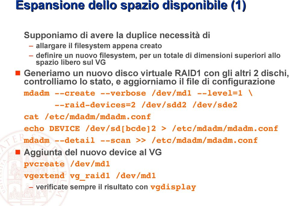 file di configurazione mdadm create verbose /dev/md1 level=1 \ raid devices=2 /dev/sdd2 /dev/sde2 cat /etc/mdadm/mdadm.