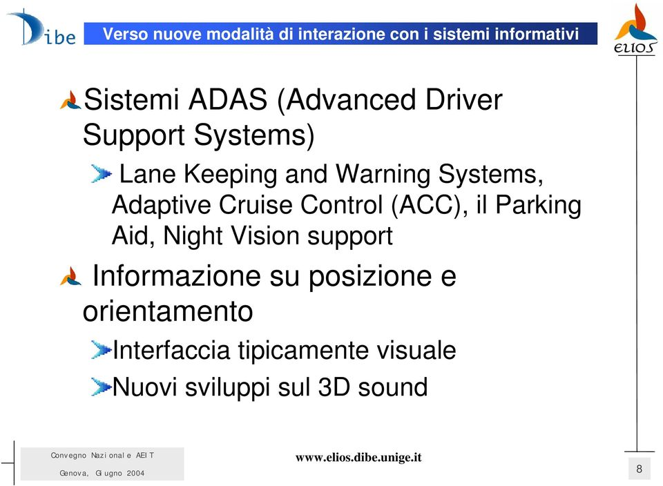 Cruise Control (ACC), il Parking Aid, Night Vision support Informazione su
