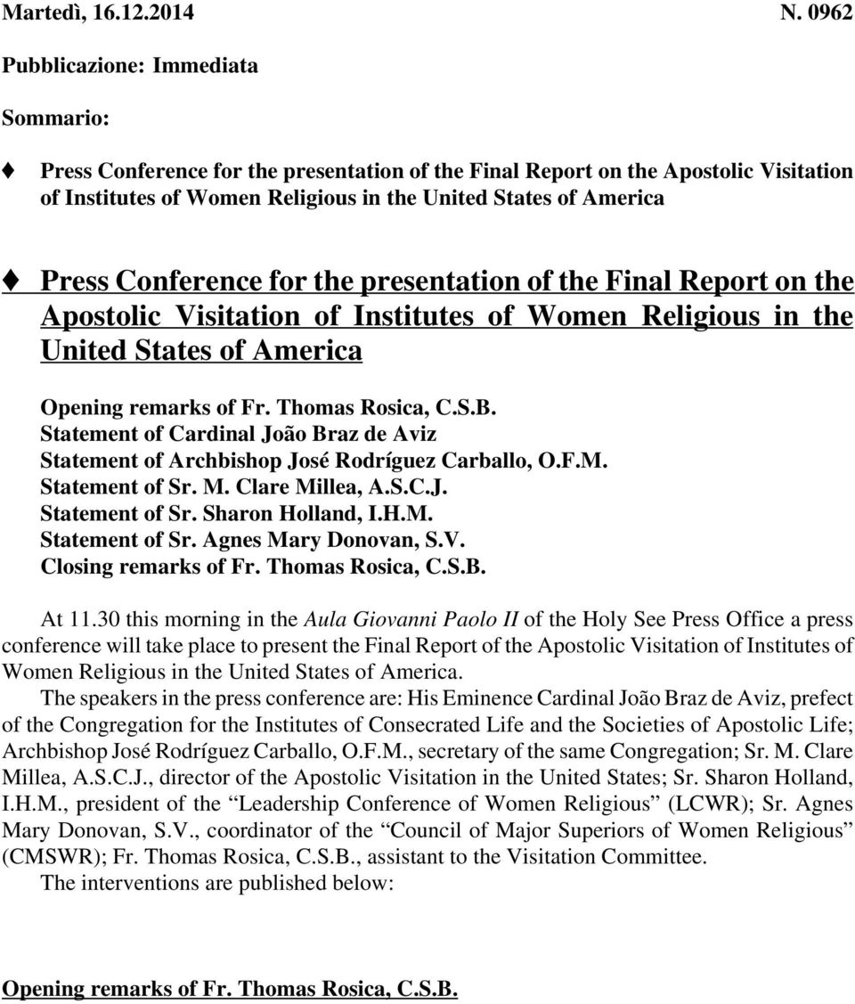 Press Conference for the presentation of the Final Report on the Apostolic Visitation of Institutes of Women Religious in the United States of America Opening remarks of Fr. Thomas Rosica, C.S.B.