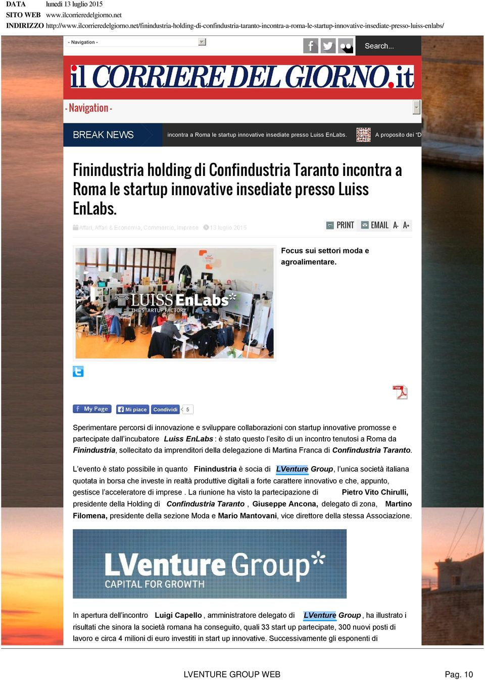 .. - Navigation - Finindustria BREAK holding di NEWS Confindustria Tar incontra a Roma le startup innovative insediate presso Luiss EnLabs.