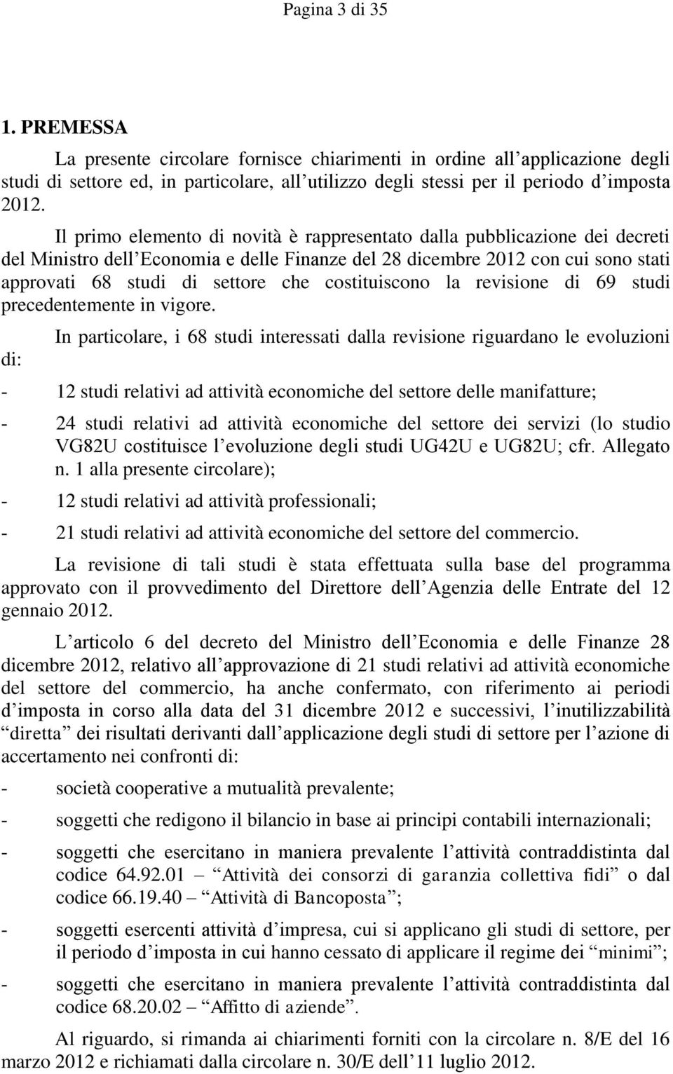 costituiscono la revisione di 69 studi precedentemente in vigore.